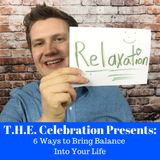 6 Ways to Bring Balance Into Your Life