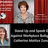 Stand Up and Speak Out Against Workplace Bullying--Catherine Mattice Zundell
