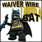 Waiver Wire: I Need a Bat