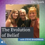 031: The Evolution of Belief with Steve Bhaerman