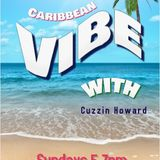 Caribbean Vibe with Cuzzin Howard