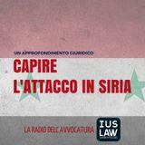 CAPIRE L'ATTACCO IN SIRIA - LA CRONACA DAL PUNTO DI VISTA DEL DIRITTO INTERNAZIONALE