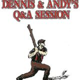 Dennis and Andy's Q&A 7-18-13 Part 1