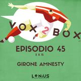 Episodio 45 (2x15) - Girone Amnesty