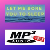 #68 Let me bore you to sleep - LIVE YOUTUBE STREAM - Jason Newland - MP3 Download (30th December 2018)