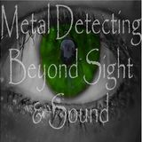 Metal detecting beyond sight and sound...The  weekend dig!