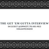 The Get 'Em Gutta Interview.