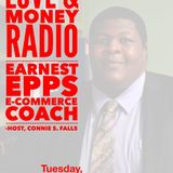 Love & Money Radio - Guest Earnest Epps