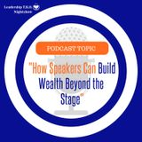 How Speakers Can Build Wealth Beyond the Stage | Lakeisha McKnight | Wealthy Wednesday