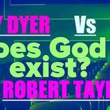 Does God Exist? DEBATE- Jay Dyer Vs Robert Taylor - PART 1