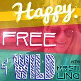 Happy, Free & Wild with Kristi Ling