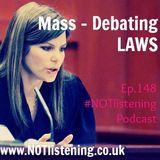 Ep.148 - Mass-Debating Laws