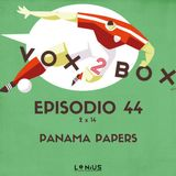 Episodio 44 (2x14) - Panama Papers