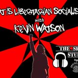 What is Libertarian Socialism with Kevin Watson