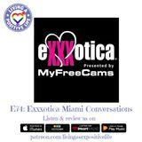 E74: Exxxotica Miami Conversations