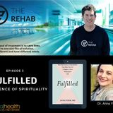 Fulfilled: The Science of Spirituality with Anna Yusim, M.D.