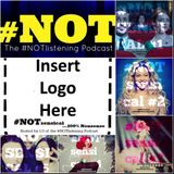 Ep.216 - #NOTlistening to #NOTsensical