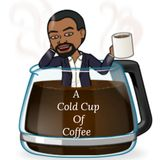A Cold Cup of Coffee w/Jermaine Morris 12/24/2018