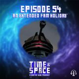 Episode 54 - An Extended Fam Holiday