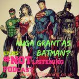 Ep.195 - Hugh Grant as Batman?