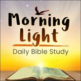 Morning Light - Seven Days of God's Process Part 5