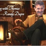 An evening with Thomas: Randy Dupre