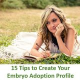 15 Things You Need to Know About Your Embryo Adoption Profile