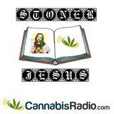 Chapter 1, Verse 18 - Hey Baby, I'm Stoner Jesus