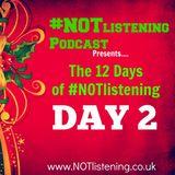 12 Days of #NOTlistening -  Day 2
