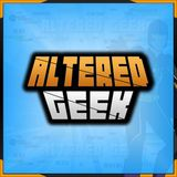 Altered Geek Unleashed – 124 – Tales from the Geek(s)