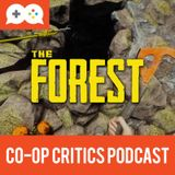 Co-Op Critics 028--The Forest
