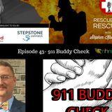 Episode 43- 911 Buddy Check