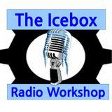 The Icebox Radio Workshop