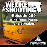WLS 269 - Is he Rosa Parks, or a streaker