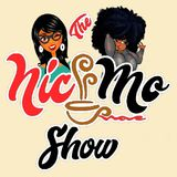 The Nic & Mo Show
