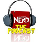 The Following the Nerd Podcast Ep 104