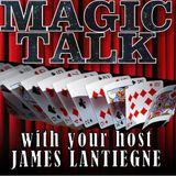 Magic Talk with James & Joshua Lantiegne