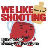 WLS Double Tap 060 - Tommy Lee Jonestown
