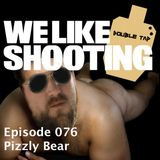 WLS Double Tap 076 - Pizzly Bear