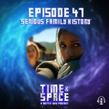 Episode 47 - Serious Family History