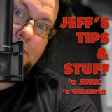 Jeff's Tips & Stuff