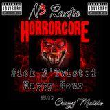 N3 Horrorcore  Sick n Twisted Happy Hour