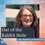 The Spark 032: Out of the Rabbit Hole with Marian Sandmaier