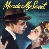 Episode 390: Murder My Sweet (1944)