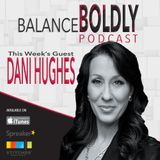 Episode 36 Financial Boldness with Dani Hughes