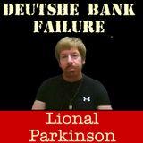 F2F Radio: Lional Parkinson Reveals Deutshe Bank Failure!