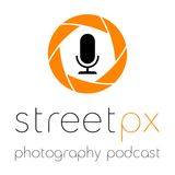 StreetPX - Photography Podcast