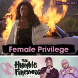 047 - Female Privilege