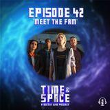 Episode 42 - Meet the Fam