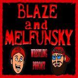 Blaze and Melfunsky Wrestling Podcast #148